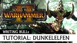 Tutorial Dunkelelfen: Total War Warhammer 2 [deutsch]