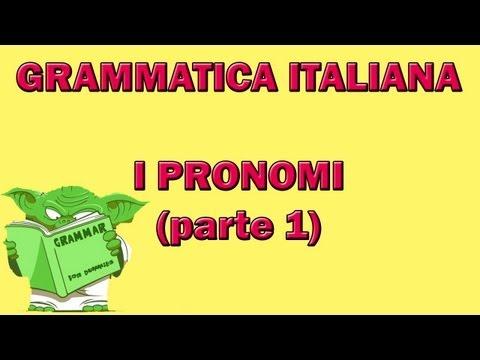 12. Grammatica italiana - I pronomi (parte 1)