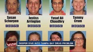 ABC Action News dives deeper into the drug problem facing Tampa Bay