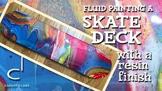 how to paint a custom skateboard deck acrylic pouring and resin coating