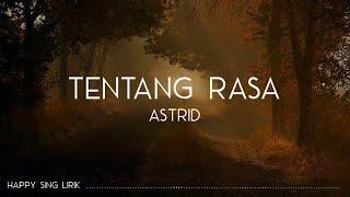 Astrid - Tentang Rasa (Lirik)