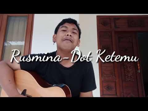 Rusmina dewi - Dot ketemu (cover)