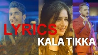 Kala Tikka LYRICS (Full Song) | Gurnazar feat Milind Gaba | Latest Punjabi Song 2016 | LYRICS
