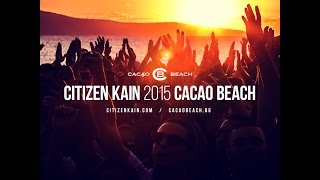 DJ SET: CITIZEN KAIN FOR CACAO BEACH CLUB