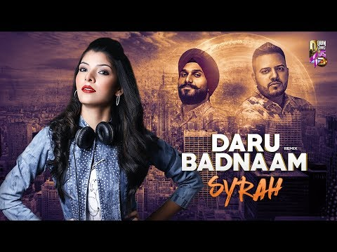 Daru Badnaam - Desi Remix | DJ Syrah | Punjabi Viral Song | Param Singh, Kamal Kahlon