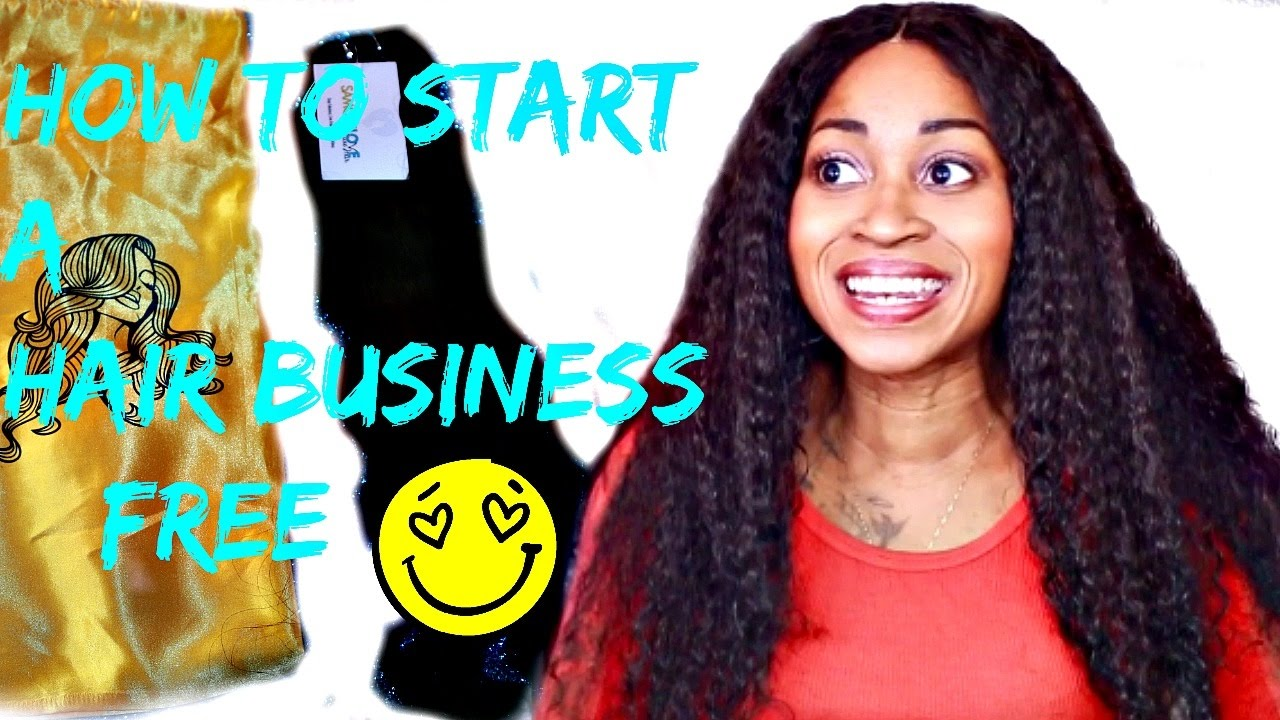 How To Start A Hair Extensions Business For Free Youtube