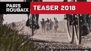 Official Teaser - Paris Roubaix 2018