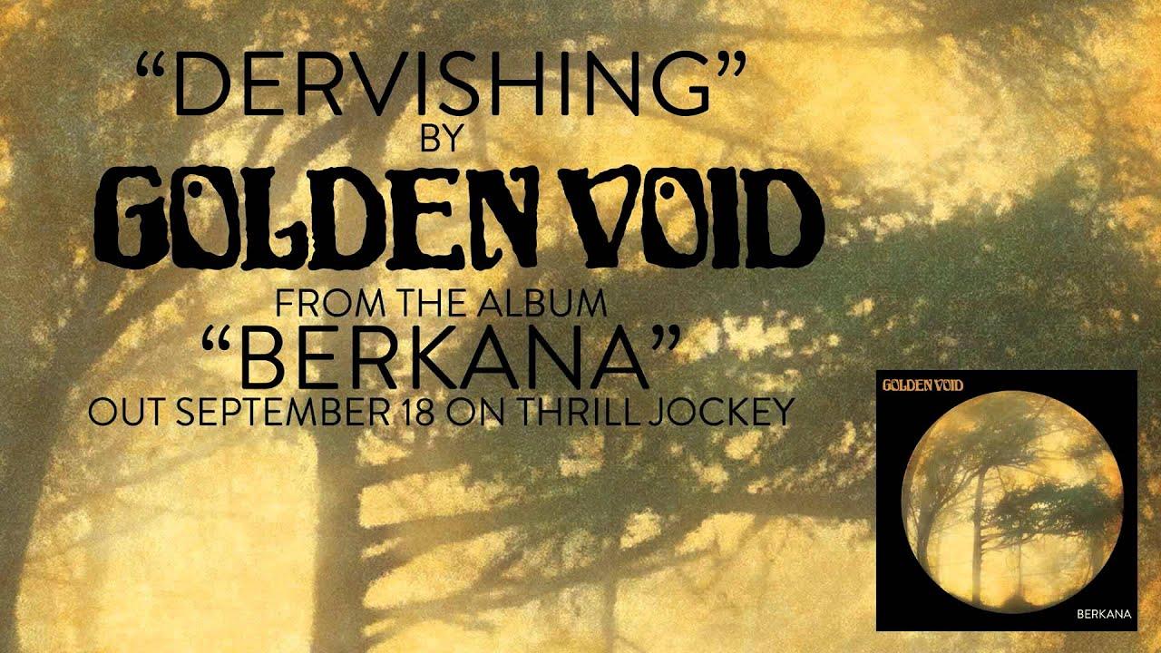 golden-void-dervishing-official-audio-thrill-jockey-records