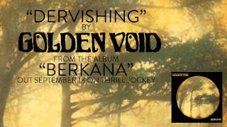 Golden Void - Dervishing (Official Audio)