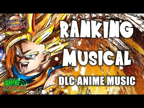 Ranking Musical TOP 11 - DLC Anime Music - Dragon Ball FighterZ