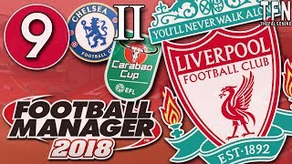 #FM18 Football Manager 2018 / Liverpool / Episode 9: Carabao Cup Semi-Final 2nd Leg (vs Chelsea)