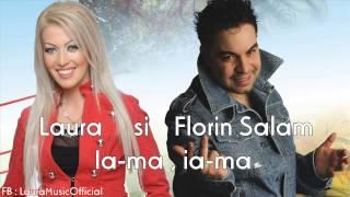 Laura si Florin Salam - Ia-ma , ia-ma originala 2012 HIT