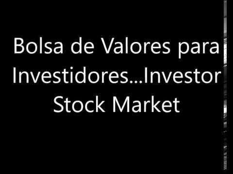 Bolsa de Valores para Investidores...Investor Stock Market
