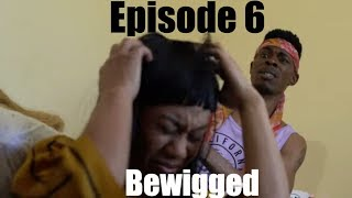Bewigged:  Wigs on Wigs on Wigs | Working Out the Kinks Sitcom Web Series | Season 1 | Episode 6