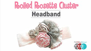 How to Make a Rolled Rosette Cluster Headband - TheRibbonRetreat.com