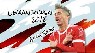 レヴァンドフスキ 世界最高ストライカー ゴール集 2018 Lewandowski Goals Show