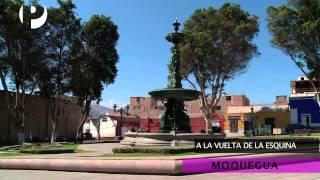 A la vuelta de la esquina - Moquegua