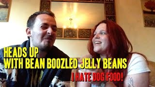 Playing Heads Up With Bean Boozled Jelly Beans - I Hate Dog Food