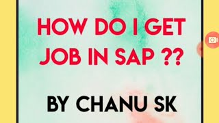 How Do I get job In SAP By Chanu SK