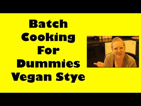 Batch Cooking Vegan Style For Large Family (Response To Happy Herbivore)