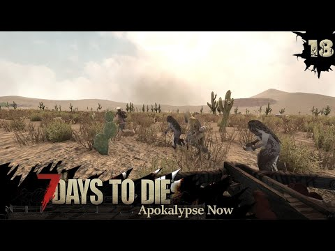 7 Days To Die Alpha 16   Die Apokalypse ist real   18   Apokalypse Now   Let's Play 7D2D