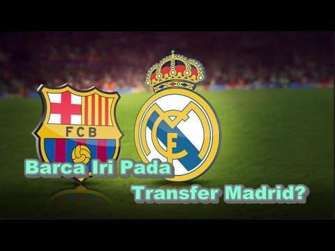BREAKING NEWS! Bursa Transfer - Barcelona Iri Pada Transfer Real Madrid?