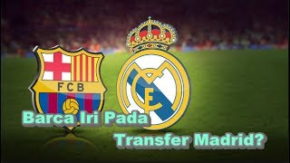 Video BREAKING NEWS! Bursa Transfer - Barcelona Iri Pada Transfer Real Madrid? download MP3, 3GP, MP4, WEBM, AVI, FLV Agustus 2017