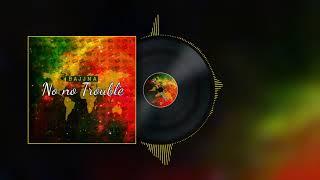 Bajjna - No no Trouble [ Official Single ] reggae