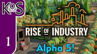 Rise of Industry Ep 01: GLORIOUS OPPORTUNITIES! - EXCLUSIVE! (Alpha 5) - Let's Play, Gameplay