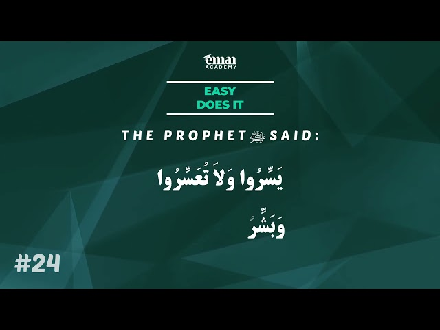 A Hadith a Day - Easy Does It - Mufti Menk