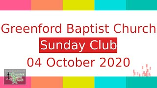 Greenford Baptist Church Sunday Club - 4 October 2020