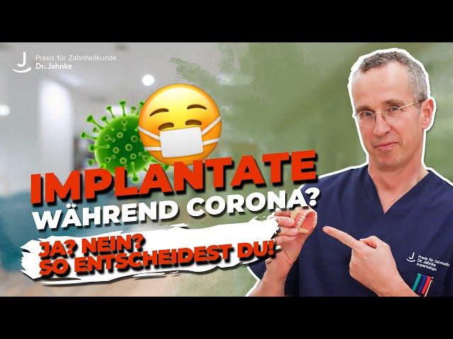 Implantate in der Coronakrise - Ja oder Nein?