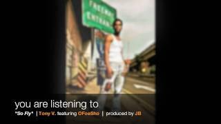 """""""So Fly"""" :: Tony V. featuring OFoeSho :: produced by JB :: Silver Jones mixtape"""