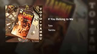 IF YOU BELONG TO ME - TOTO