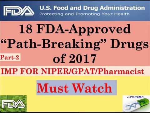 USFDA APPROVED NEW DRUGS 2017-18 (PART2)| IMP FOR NIPER-2018| GPAT| PHARMACIST| DRUG INSPECTOR