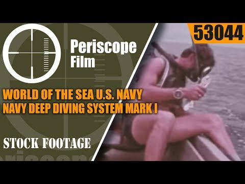 WORLD OF THE SEA   U.S. NAVY DEEP DIVING SYSTEM MARK I & SATURATION DIVING 53044