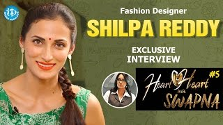 Fashion Designer Shilpa Reddy Exclusive Interview || Heart To Heart With Swapna #5