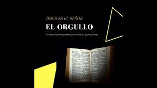 EL ORGULLO - REVELACIÓN BÍBLICA