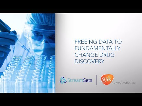 StreamSets and GSK - Freeing Data for Drug Discovery