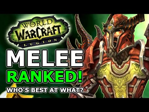 Legion Melee Ranked! Most Fun, Strongest , Best AOE, Who's Best At What?