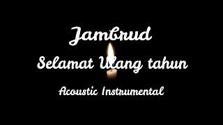 Download SELAMAT ULANG TAHUN - JAMRUD  ACOUSTIC INSTRUMENTAL