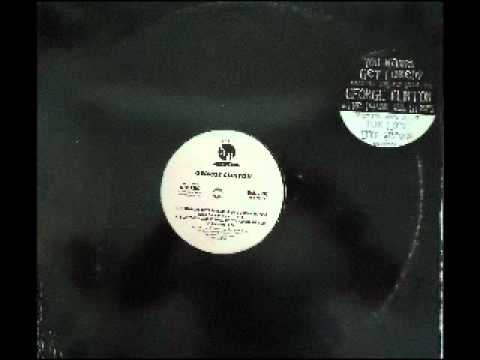 GEORGE CLINTON - IF ANYBODY GETS FUNKED UP ( ITS GONNA BE YOU) (LP VERSION)