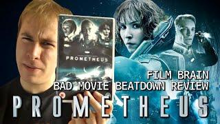 Bad Movie Beatdown: Prometheus (REVIEW)