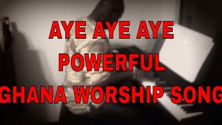Aye Aye Aye - Ghanaian Gospel Highlife Piano Classic Kay Benyarko