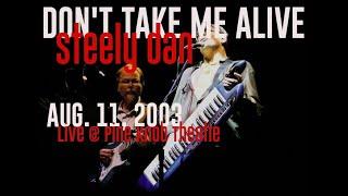 Steely Dan - Don't Take Me Alive (live @ Pine Knob Amphitheatre - Aug. 11, 2003)
