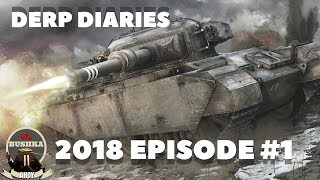 Derp Diaries 2018 Episode 1 World of Tanks Blitz