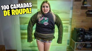 100 CAMADAS DE ROUPAS!!! *passei mal nesse desafio*