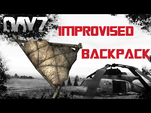 DayZ 0.60 How To Make Improvised Backpack