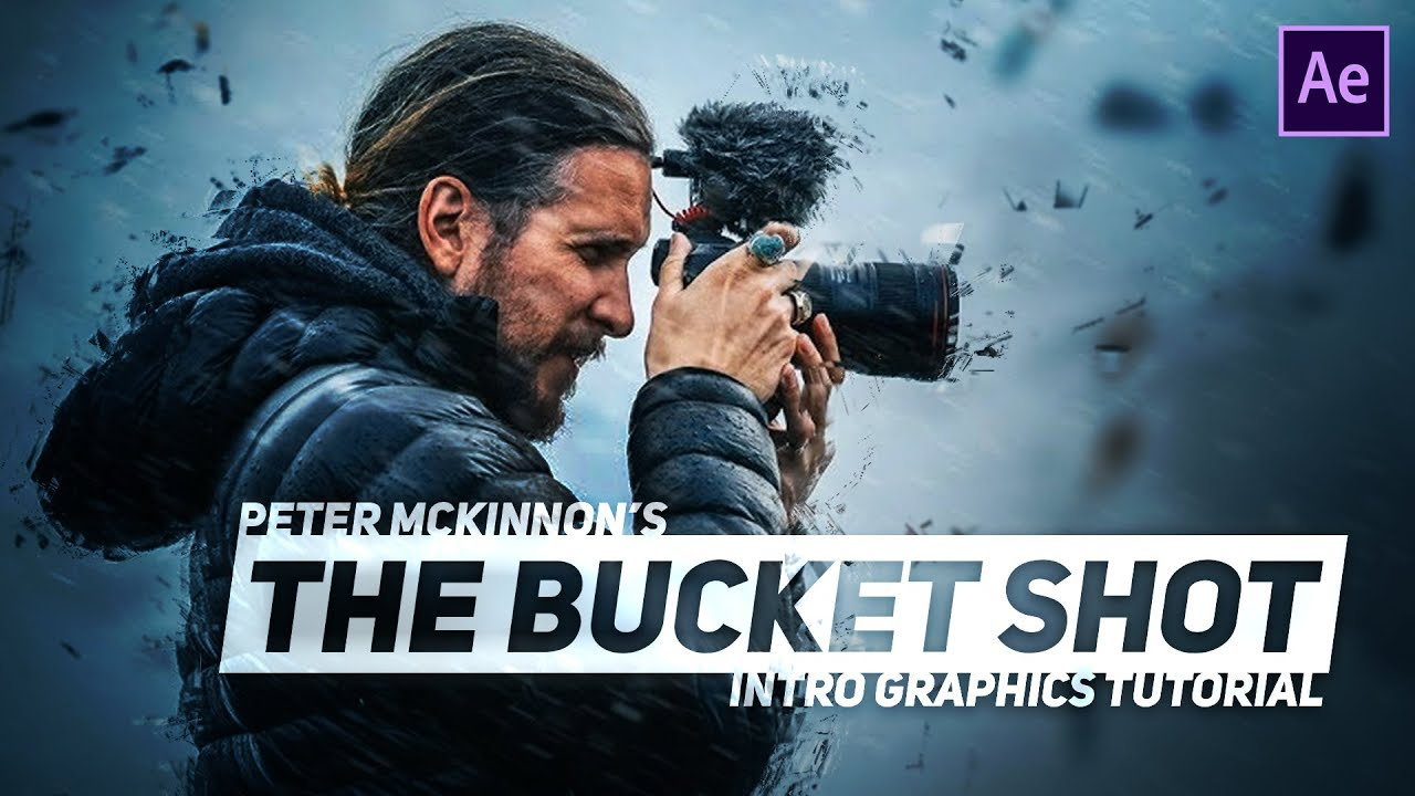 Peter Mckinnon S The Bucket Shot Graphics After Effects Tutorial