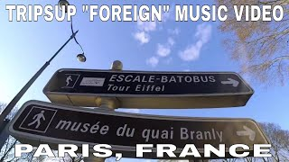 "TRIPSUP ""FOREIGN"" MUSIC VIDEO"